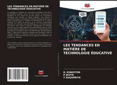 LES TENDANCES EN MATIÈRE DE TECHNOLOGIE ÉDUCATIVE的封面