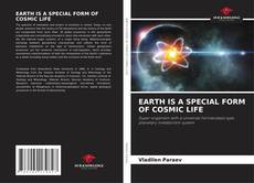 Bookcover of EARTH IS A SPECIAL FORM OF COSMIC LIFE