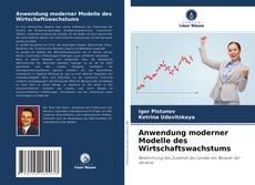 Borítókép a  Anwendung moderner Modelle des Wirtschaftswachstums - hoz