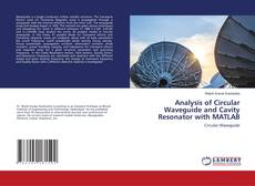 Analysis of Circular Waveguide and Cavity Resonator with MATLAB的封面