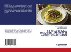 Bookcover of THE ROLES OF RURAL COMMUNITY LEADERSHIP IN AGRICULTURAL EXTENSION