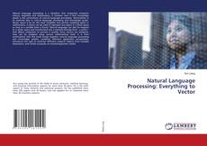 Bookcover of Natural Language Processing: Everything to Vector
