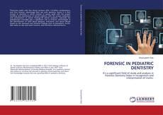 Bookcover of FORENSIC IN PEDIATRIC DENTISTRY