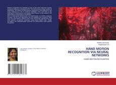 HAND MOTION RECOGNITION VIA NEURAL NETWORKS kitap kapağı
