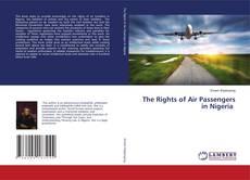Borítókép a  The Rights of Air Passengers in Nigeria - hoz
