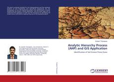 Bookcover of Analytic Hierarchy Process (AHP) and GIS Application