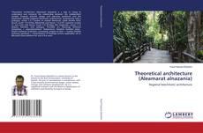 Bookcover of Theoretical architecture (Aleamarat alnazania)