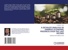 Couverture de A DETAILED ANALYSIS OF ZAMBIA'S ECONOMIC PROGRESS OVER THE LAST DECADE