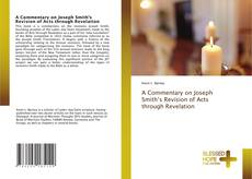 Обложка A Commentary on Joseph Smith's Revision of Acts through Revelation