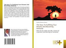 Buchcover von The Keys To Fulfilling Your Dreams And Becoming Immortal