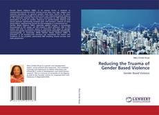 Portada del libro de Reducing the Truama of Gender Based Violence