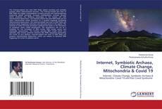 Buchcover von Internet, Symbiotic Archaea, Climate Change, Mitochondria & Covid 19