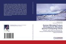 Buchcover von Human Microbial Future &Intergalactic Microbial Quanal Computing Cloud