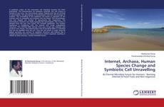 Buchcover von Internet, Archaea, Human Species Change and Symbiotic Cell Unravelling