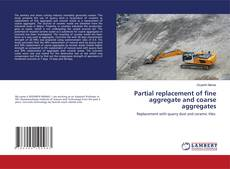 Обложка Partial replacement of fine aggregate and coarse aggregates