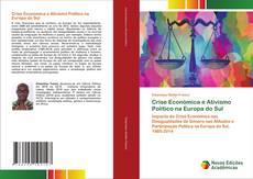 Bookcover of Crise Económica e Ativismo Político na Europa do Sul