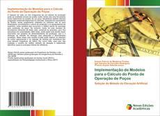 Bookcover of Implementação de Modelos para o Cálculo do Ponto de Operação de Poços