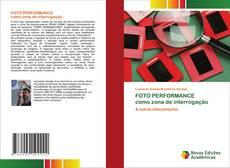 Bookcover of FOTO PERFORMANCE como zona de interrogação