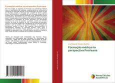 Bookcover of Formação médica na perspectiva Freireana
