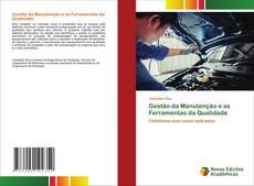 Bookcover of Gestão da Manutenção e as Ferramentas da Qualidade