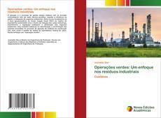 Bookcover of Operações verdes: Um enfoque nos resíduos industriais