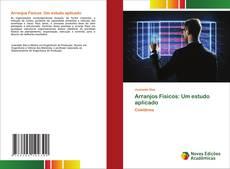 Bookcover of Arranjos Físicos: Um estudo aplicado