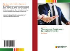 Bookcover of Planejamento Estratégico e Operações Eficientes