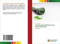 Bookcover of Certificação Ambiental: Um estudo aplicado