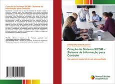 Criação do Sistema SICSM – Sistema de Informação para Controle kitap kapağı