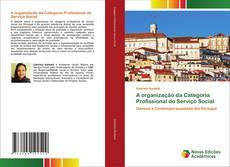 A organização da Categoria Profissional do Serviço Social kitap kapağı
