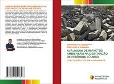 AVALIAÇÃO DE IMPACTOS AMBIENTAIS NA DESTINAÇÃO DE RESÍDUOS SÓLIDOS kitap kapağı