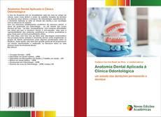 Bookcover of Anatomia Dental Aplicada à Clínica Odontológica