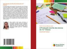 Обложка A Produção escrita dos alunos da 12.ª Classe