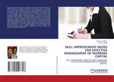 Couverture de SKILL IMPROVEMENT NEEDS FOR EFFECTIVE MANAGEMENT OF WORKING CAPITAL