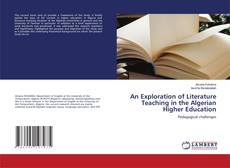 Bookcover of An Exploration of Literature Teaching in the Algerian Higher Education