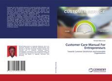 Bookcover of Customer Care Manual For Entrepreneurs
