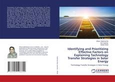 Portada del libro de Identifying and Prioritizing Effective Factors on Explaining Technology Transfer Strategies in Solar Energy