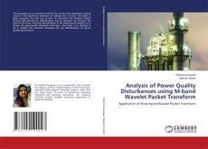 Buchcover von Analysis of Power Quality Disturbances using M-band Wavelet Packet Transform