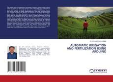 Capa do livro de AUTOMATIC IRRIGATION AND FERTILIZATION USING ARDUINO