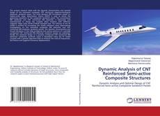 Capa do livro de Dynamic Analysis of CNT Reinforced Semi-active Composite Structures