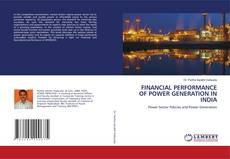 Bookcover of FINANCIAL PERFORMANCE OF POWER GENERATION IN INDIA