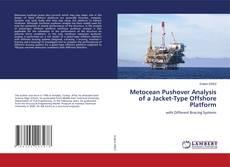 Copertina di Metocean Pushover Analysis of a Jacket-Type Offshore Platform