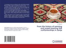 Bookcover of From the history of painting and carpet-weaving folk craftsmanships in Ganja