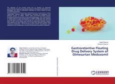 Copertina di Gastroretentive Floating Drug Delivery System of Olmesartan Medoxomil