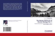 Bookcover of The Master Molecule of Human Biology Vol. 1