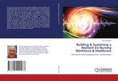 Couverture de Building & Sustaining a Resilient EU Nursing Workforce & Healthcare