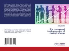 Bookcover of The process and implementation of strategic change