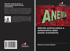 Обложка Attività antimicrobica e antimicotica delle piante aromatiche