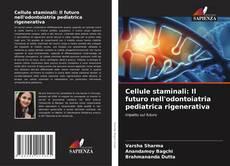 Обложка Cellule staminali: Il futuro nell'odontoiatria pediatrica rigenerativa