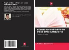 Buchcover von Explorando o folclore em aulas extracurriculares